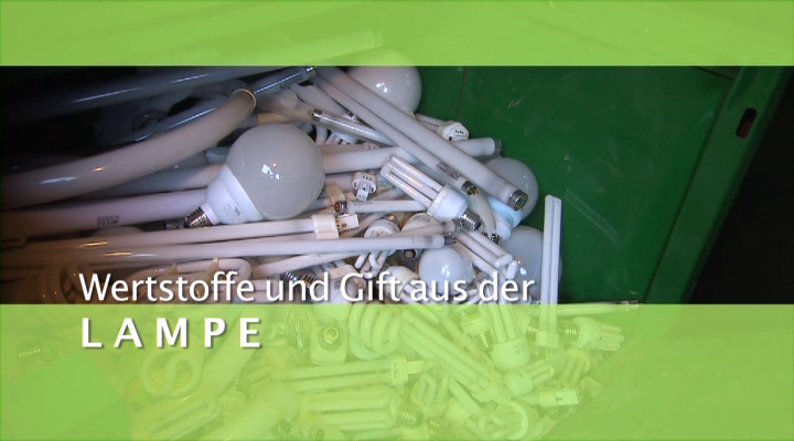 Video: «Wertstoffe und Gift aus der Lampe»