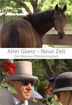 Video: «Alter Glanz - Neue Zeit. Der Meraner Pferderennplatz»