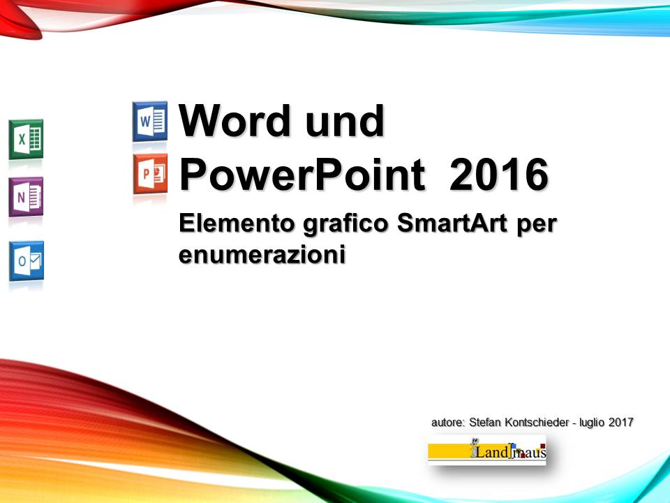 Video: «Word e PowerPoint 2016 - Elemento grafico SmartArt per enumerazioni»