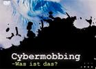 Video: «Cybermobbing - Was ist das?»