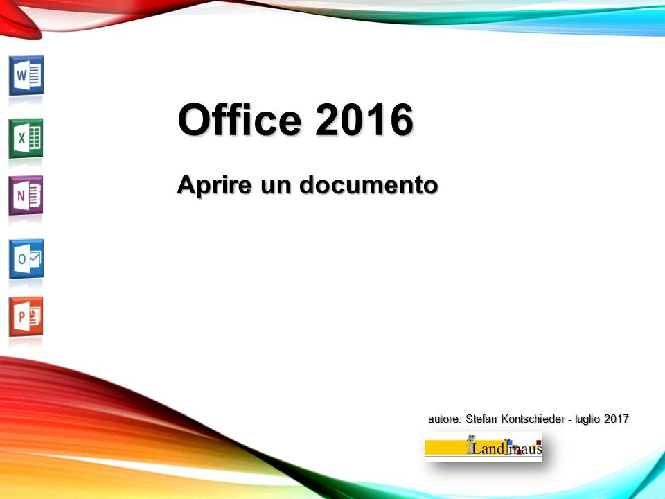 Video: «Office 2016 - Aprire un documento»