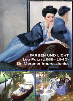 Video: «Farben und Licht. Leo Putz (1869-1949). Ein Meraner Impressionist»