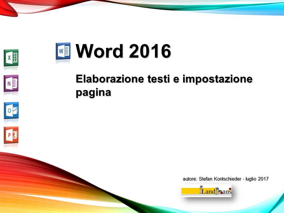 Video: «Word 2016 - Elaborazione testi e impostazione pagina»