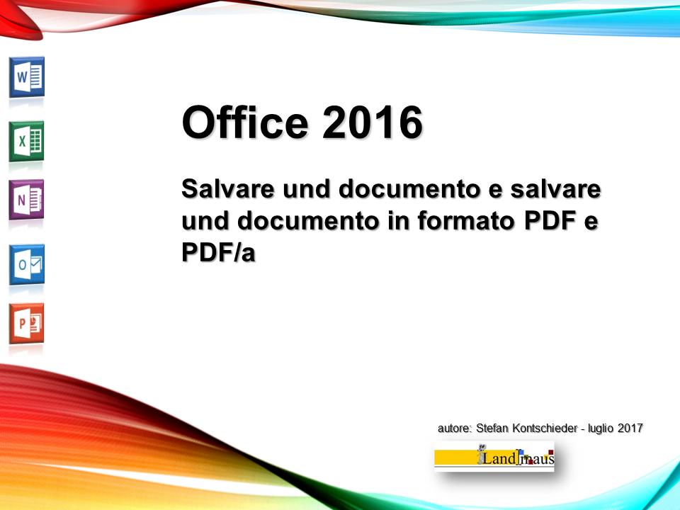 Video: «Office 2016 - Salvare un documento e salvare un documento in formato PDF e PDF/a»