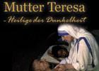 Video: «Mutter Teresa - Heilige der Dunkelheit»