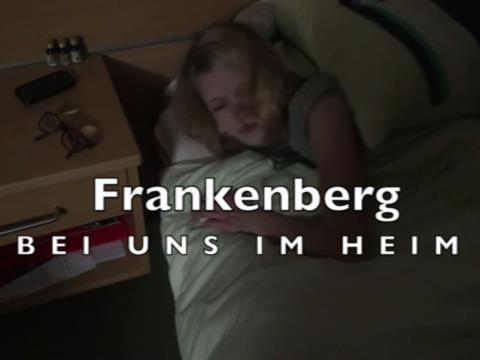 Video: «Frankenberg - Bei uns im Heim»