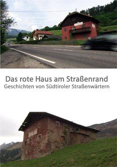 Video: «Das rote Haus am Straßenrand. Geschichten von Südtiroler Straßenwärtern»