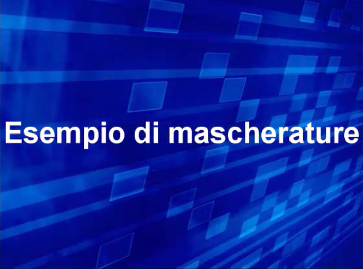 Video: «6.1 Esempio di mascherature»
