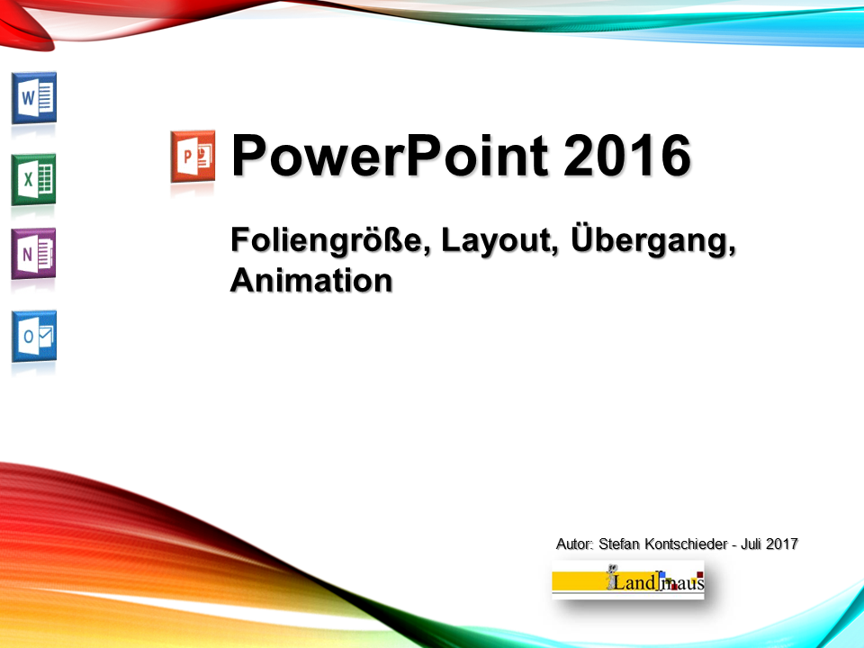 Video: «PowerPoint 2016 - Foliengröße, Layout,  Übergang, Animation»