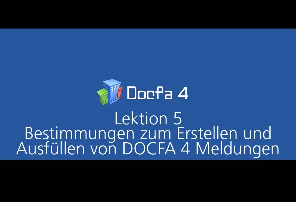 Video: «5 Erstellung und Ausfüllen von Docfa-Meldungen»