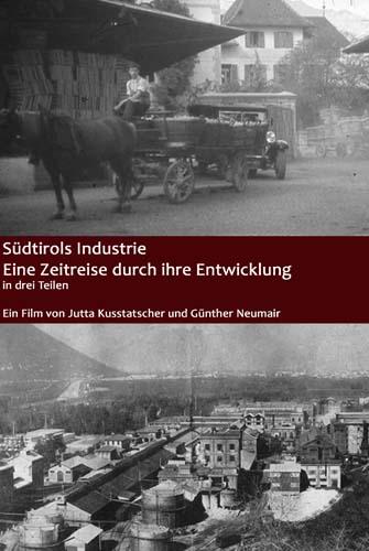 Video: «Südtirols Industrie. Eine Zeitreise durch ihre Entwicklung»