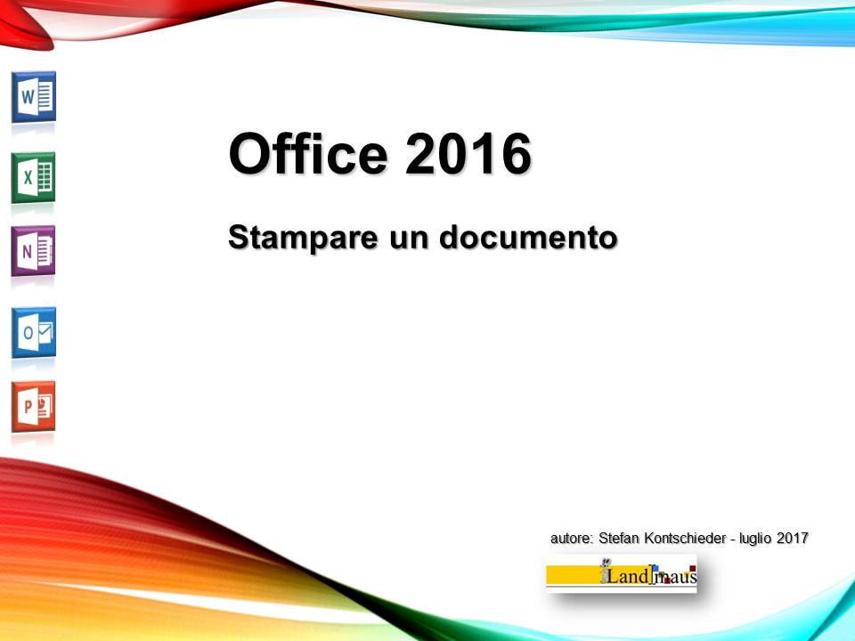Video: «Office 2016 - Stampare  un documento»